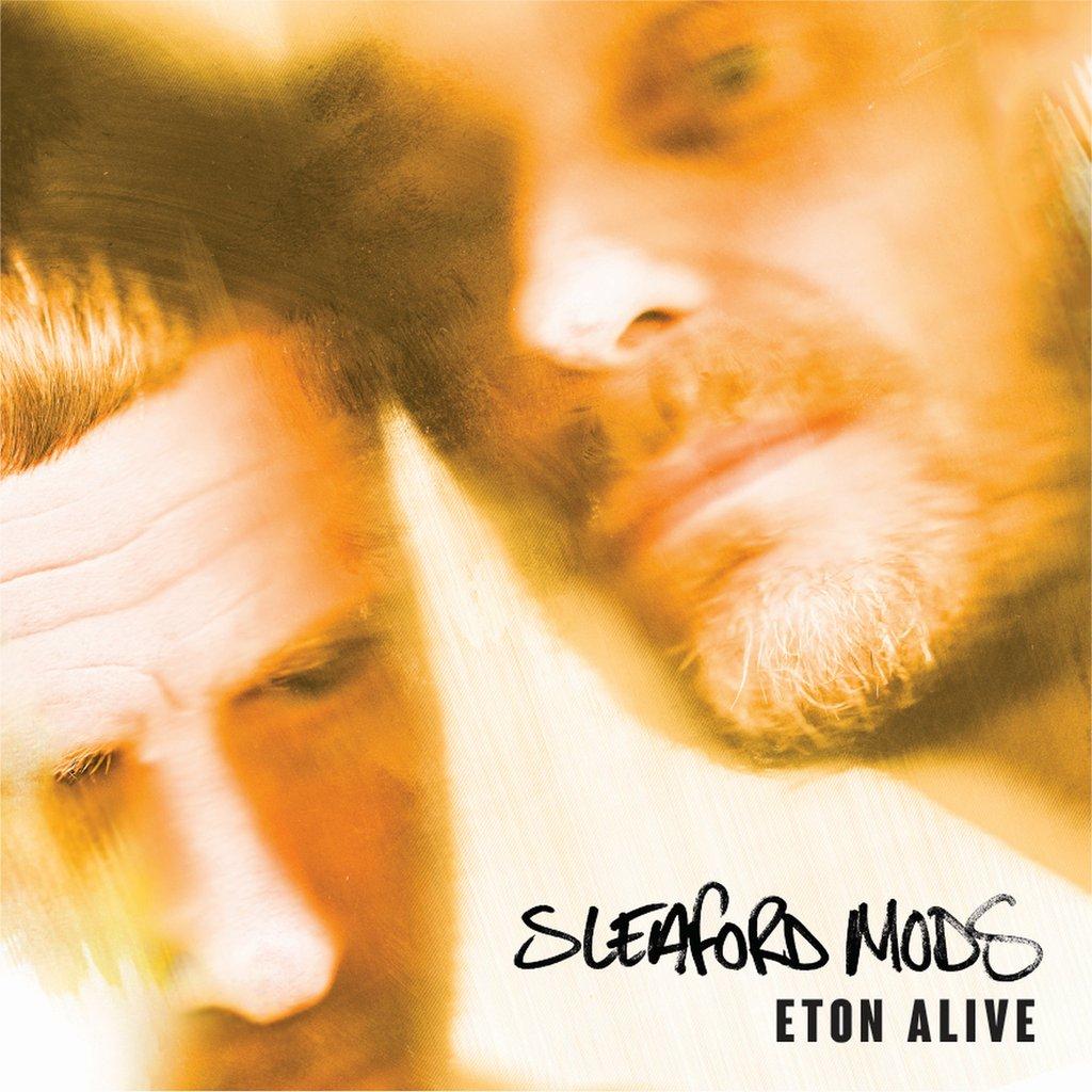 Sleaford Mods - Eton Alive